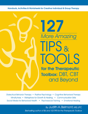 127 More Amazing Tips & Tools for the Therapeutic Toolbox