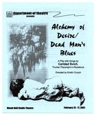 Program for Alchemy of Desire/Dead Man's Blues by Caridad Svich, Produced by the Department of Theatre at Ohio State University, Mount Hall Studio Theatre, February 13-17, 2001.