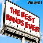 The Best Bands Ever Volume 1
