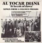 Al Tocar Diana: At the Break of Dawn: Songs from a Franco Prison