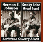 Smoky Babe/ Herman E. Johnson: Louisiana Country Blues