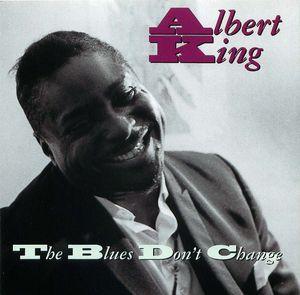 Albert King: The Blues Don't Change