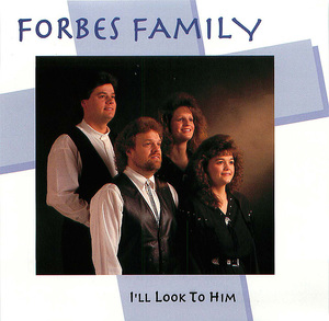 Forbes Family: I'll Look to Him