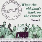 Hot Harmony Groups - When The Old Gang's Back On The Corner - Volume 3 - 1941-1949