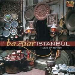 Bazaar Istanbul: Music of Turkey album art