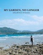 My Garden, No Longer