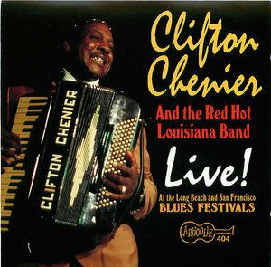Clifton Chenier & The Red Hot Louisiana Band: Live! at the Long Beach & San Francisco Blues Festivals