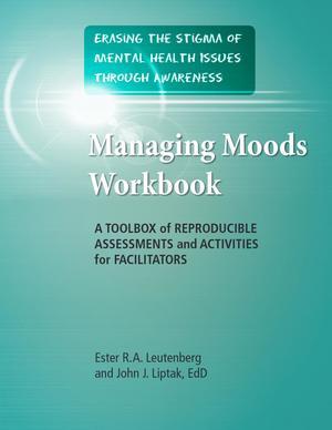 Erasing the Stigma of Mental Health Issues Through Awareness, Managing Moods Workbook