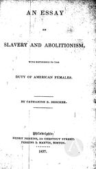 An Essay On Slavery and Abolitionism, With Reference to the Duty of American Females