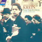 Alexander Krein: Songs from the Ghetto and Other Chamber Music