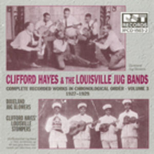 Clifford Hayes & The Louisville Jug Bands Vol. 3 1927-1929