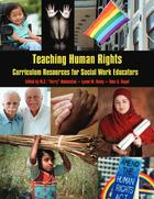 Teaching Human Rights: Curriculum Resources for Social Work Educators