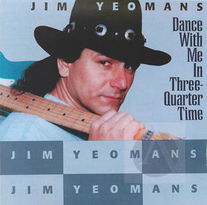 Jim Yeomans: Dance With Me in Three-Quarter Time