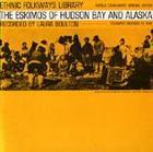 The Eskimos of Hudson Bay and Alaska