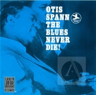 Otis Spann: The Blues Never Die!