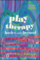 Play Therapy: Basics and Beyond (2nd Edition)