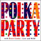 Polka Party With Brave Combo