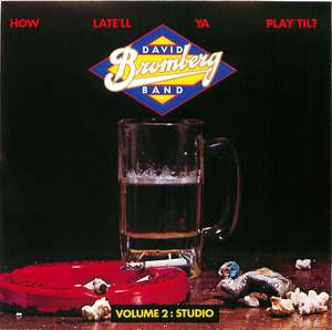 David Bromberg Band: How Late'll Ya Play 'Till, Vol. 2: Studio
