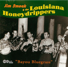 Jim Smoak & The Louisiana Honeydrippers: Bayou Bluegrass