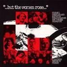 But the Women Rose, Vol.1: Voices of Women in American History
