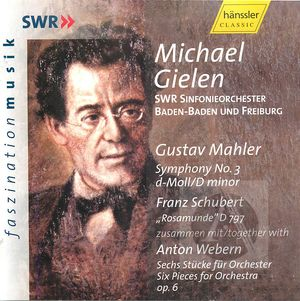 Mahler: Symphony No3; Schubert: Rosamunde D797, Op26
