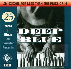 Deep Blue: The Rounder 25th Anniversary Blues Anthology, Disk 2