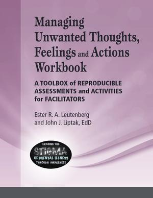 Erasing the Stigma of Mental Health Issues Through Awareness, Managing Unwanted Thoughts, Feelings And Actions Workbook: A Toolbox of Reproducible Assessments and Activities for Facilitators