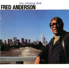 Fred Anderson: The Missing Link