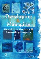 Developing and Managing Your School Guidance and Counseling Program (Fifth Edition)