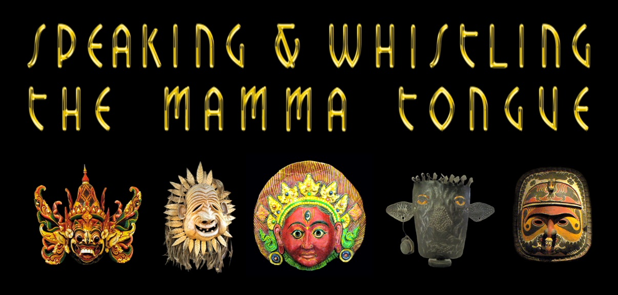Languages Lost and Found: Speaking & Whistling the Mamma Tongue