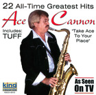 Ace Cannon: 22 All Time Greatest Hits