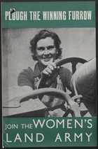 Plough The Winning Furrow -J oin the Women's Land Army (Plough the Winning Furrow)
