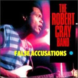 The Robert Cray Band: False Accusations