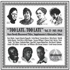 Too Late, Too Late Vol. 13 (1921-1940)