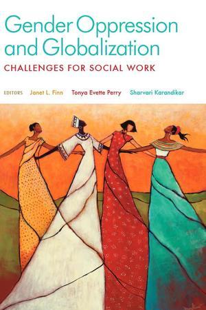 Gender Oppression and Globalization: Challenges for Social Work