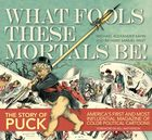 Puck: What Fools These Mortals Be!