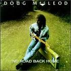 Doug MacLeod: No Road Back Home
