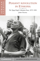 African Studies Series, 90, Peasant Revolution in Ethiopia: The Tigray People's Liberation Front, 1975–1991