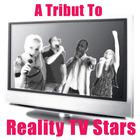 A Tribute To Reality TV Stars
