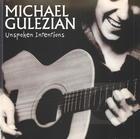 Michael Gulezian: Unspoken Intentions