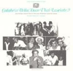 Calabria Bella, Dove T'hai Lasciate?: Italian Folk Music Collected in New York, New Jersey and Rhode Island, Vol. 2