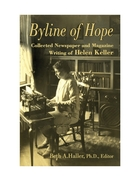 Byline of Hope: The Newspaper and Magazine Writing of Helen Keller