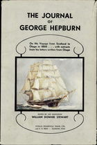 The Journal Of George Hepburn: On His Voyage From Scotland To Otago In 1850-- With Extracts From His Letters Written From Otago