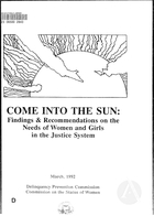 Come into the Sun: Findings and Recommendations on the Needs of Women and Girls in the Justice System