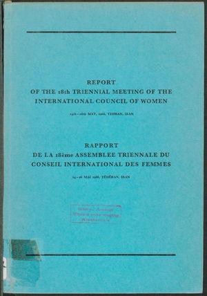 Report of the 18th Triennal Meeting of the International Council of Women; Rapport de la 18ème Assemblée Triennale du Conseil International des Femmes, 14th - 26th May, 1966, Teheran, Iran