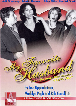 My Favorite Husband: The Radio Series that Inspired I LOVE LUCY