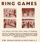 Ring Games: Line Games and Play Party Songs of Alabama