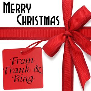 Merry Christmas From Frank & Bing
