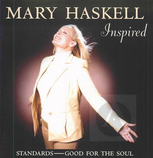 Mary Haskell: Inspired, Standards - Good for the Soul