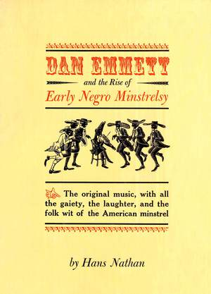 Dan Emmett and the Rise of Early Negro Minstrelsy